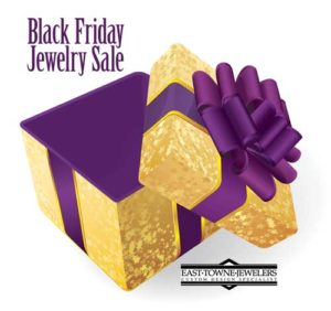 Black Friday 2017 | East Towne Jewelers | Mequon, WI