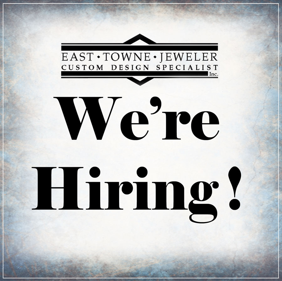 East Towne Jewelers Mequon, WI is Hiring