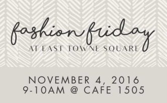 Fashion Friday East Towne Square | East Towne Jewelers | Mequon, WI